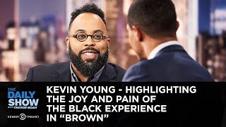 Kevin Young - Highlighting the Joy and Pain of the Black Experience in