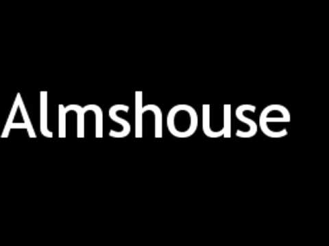 How to Pronounce Almshouse