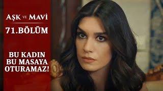 Yüksel'i evinde istemeyen Mavi! - Aşk ve Mavi - 71.Bölüm