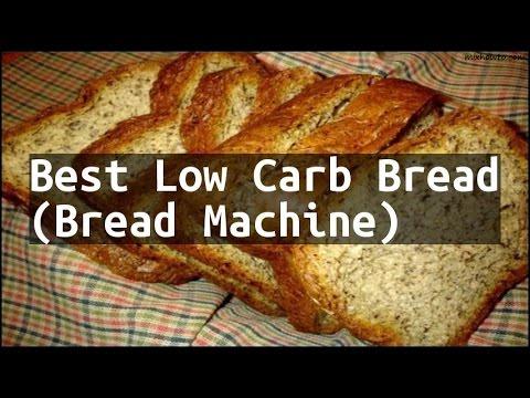No Carb Bread Recipe Bread Machine 11 Recipe 123