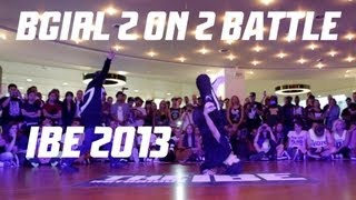 IBE 2013 | 2on2 BGirl Battle Semi Final 2 | Bo & Angel vs Lu & Queen Mary