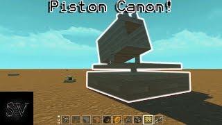 Piston Canon   Scrap mechanic
