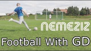 Football With GD   THE NEMEZIZ