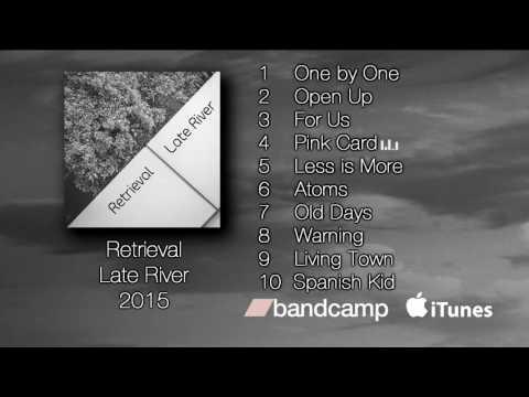 Retrieval - Late River (Full Album)