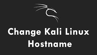 how to Change Kali Linux Hostname Using terminal