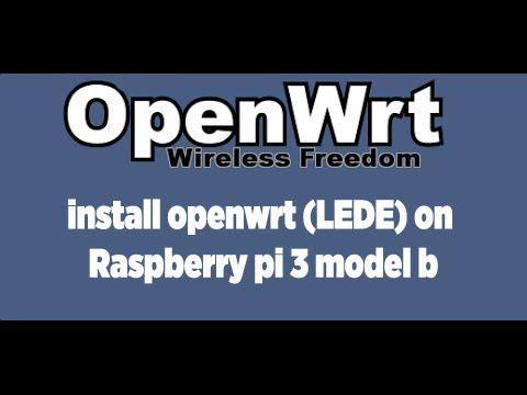 install openwrt (LEDE) on raspberry pi 3 model b