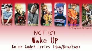 Nct 127 '엔시티127'~ wake up (color coded lyrics han/rom/eng)