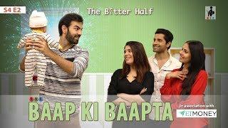 SIT   The Better Half   BAAP KI BAAPTA  S4E2   Chhavi Mittal  Karan V Grover
