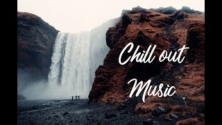 Chill Out Music   Ambient Chill Music   Chill Out Music Mix