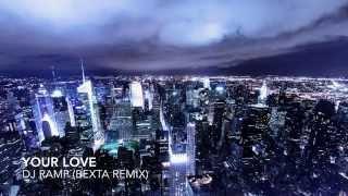 DJ Ramp - Your Love (BeXta Remix)