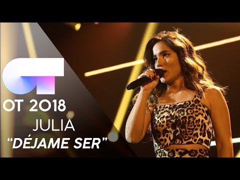'DÉJAME SER' | JULIA | GALA FINAL | OT 2018