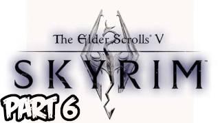 Elder Scrolls V: Skyrim Walkthrough - Part 6 - Stop Singing! (Xbox 360/PS3/PC Gameplay)