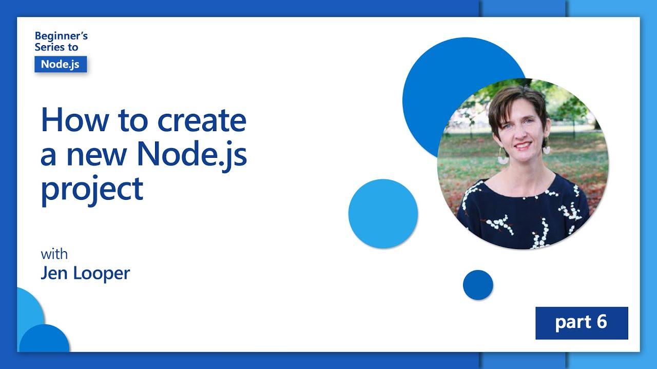 How to create a new Node.js project  Beginner's Series to Node.js