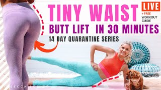 TINY WAIST & BUTT LIFT in 30 minutes - at home BURN FAT & TONE UP | Rebecca Louise