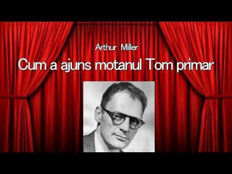 Arthur Miller - Cum a ajuns motanul Tom primar