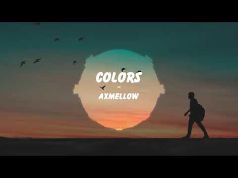 Axmellow - Colors(Vlog No Copyright Music) 1 Hour  [I LOVE EDM]