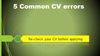 5 common CV errors. (Avoid these in your CV for better chances of job)
