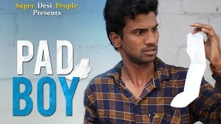 Super Desi People - | PAD BOY