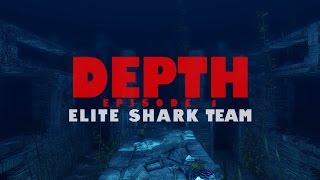 DEPTH (Ep.1): ELITE SHARK TEAM DUAL COMM (Depth PC 1080p 60FPS)