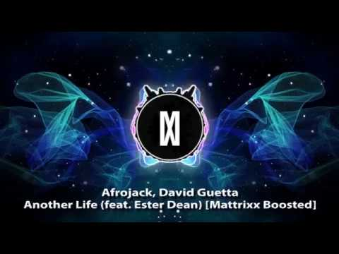 Afrojack, David Guetta - Another Life (feat. Ester Dean) [Mattrixx Boosted]