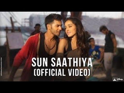 Sun Saathiya   ABCD 2 Video Song   Varun Dhawan & Shraddha Kapoor
