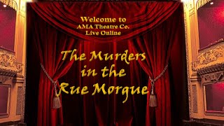 AMA THEATRE CO  Recording of The Murders in the Rue Morgue Live
