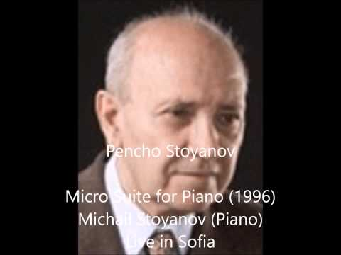 Prof. Pencho Stoyanov  Micro Suite for Piano