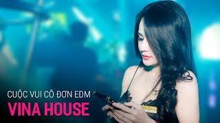 NONSTOP Vinahouse 2019   Cuộc Vui Cô Đơn EDM Remix - DJ Tùng Tee   Nhạc Điện Tử Hay Nhất 2019