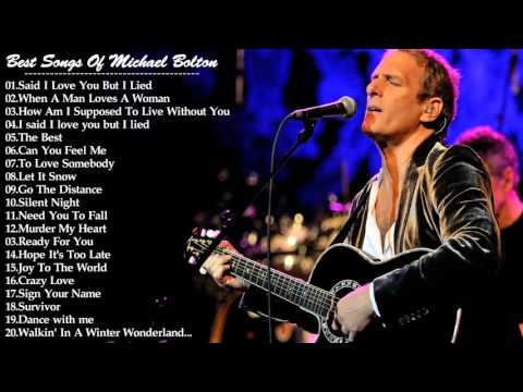 Michael Bolton Greatest HIts - Best Songs Of Michael Bolton