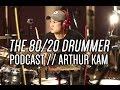 Capture de la vidéo Arthur Kam Interview - The 80/20 Drummer Podcast