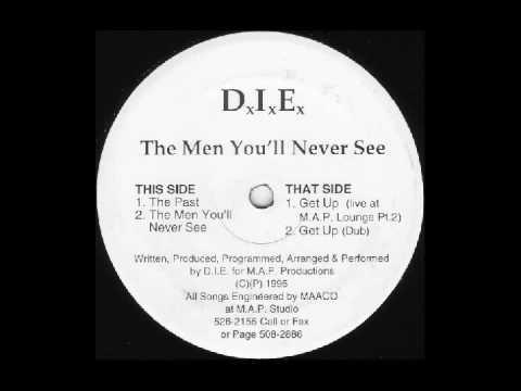 D.I.E.  - Get up   (The Men You'll Never See  EP [M.A.P. Records]