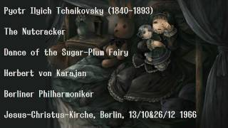 Tchaikovsky: Dance of the Sugar-Plum Fairy - Karajan and Berliner Philharmoniker