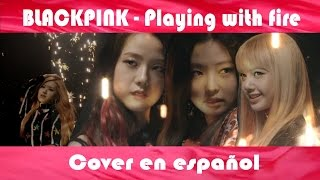 Baixar BLACKPINK - Playing with fire cover en español