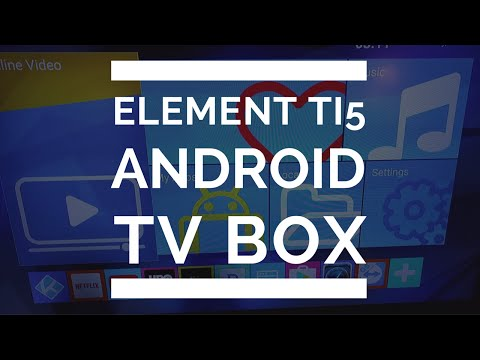 Kodi Android TV Box Review: Element Ti5