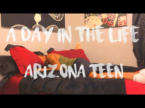 A Day in The Life of a Arizona Teen