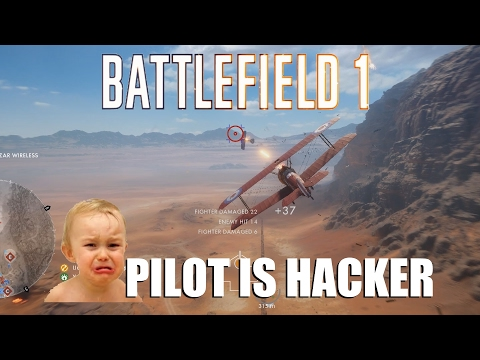 Battlefield 1 - Pilot is hacker