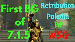 First BG of patch 7.1.5 - Retribution Paladin - WSG - WoW Legion PvP ⚔ #3