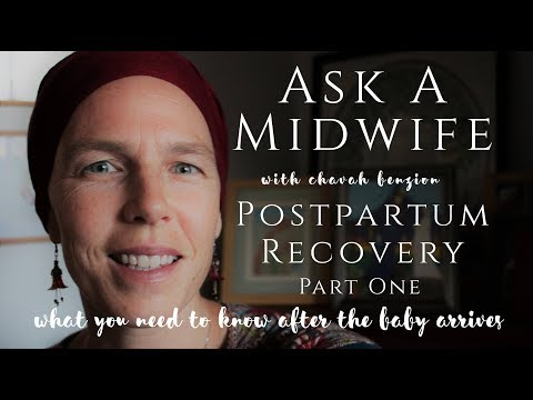 Ask A Midwife about Postpartum Recovery - part one - After the Baby's Birth