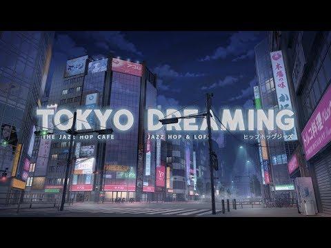 Tokyo Dreaming [Lofi / Jazz Hop / Chill Mix]