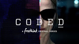 Coded - A Freethink Original Series - Trailer