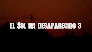 El Sol ha desaparecido III