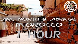 Arc North & Mirage - Morocco 1 hour | One Hour of...