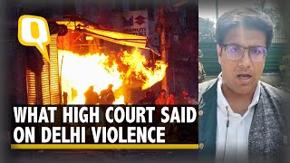 'Can't Have Another 1984 Under Court's Watch': HC on Delhi Violence | The Quint