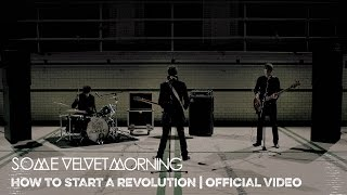 Some Velvet Morning How To Start A Revolution Kick-Ass Video