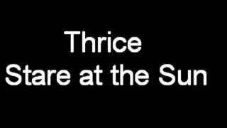 Thrice - Stare At The Sun (with lyrics)