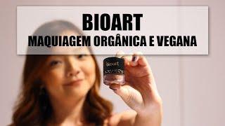 Conhecendo a Bioart: Maquiagem orgânica e vegana | Damaris Kuroda