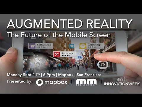 MobileMonday Silicon Valley - Sept 11 2017 - AUGEMENTED REALITY The Future of the Mobile Screen