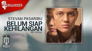 Stevan Pasaribu - Belum Siap Kehilangan (Official Karaoke Video) | No Vocal