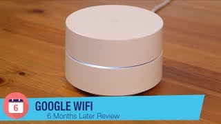 Google Wifi Mesh Router Review: 6 Months Later