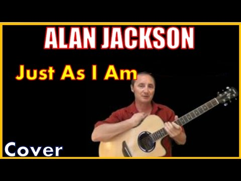 Just As I Am Acoustic Guitar Cover (Kirby Covers Alan Jackson Songs)